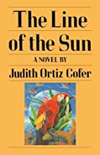 The Line of the Sun by Judith Ortiz Cofer