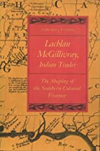 Lachlan McGillivray, Indian trader by Edward…
