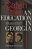 Trillin, Calvin: An Education in Georgia: Charlayne Hunter, Hamilton Holmes, and the Integration of the University of Georgia