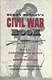 Benson, Susan Williams: Berry Benson's Civil War Book: Memoirs of a Confederate Scout and Sharpshooter