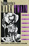 Mark Twain: The Bible According to Mark Twain: Writings on Heaven, Eden, and the Flood