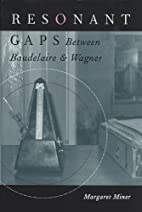 Resonant Gaps: Between Baudelaire and Wagner…