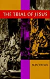 Watson, Alan: The Trial of Jesus