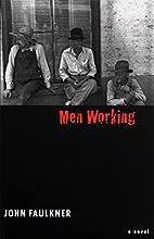 Men working by John Faulkner