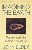 Elder, John: Imagining the Earth: Poetry and the Vision of Nature
