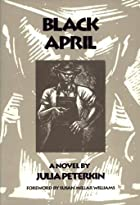 Black April by Julia Mood Peterkin