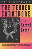 Shepard, Paul: The Tender Carnivore and the Sacred Game