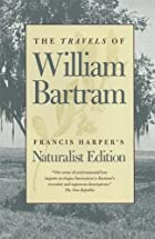 The Travels of William Bartram: Naturalist's…