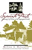 McLaurin, Melton A.: Separate Pasts: Growing Up White in the Segregated South