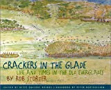 Storter, Rob: Crackers in the Glade: Life and Times in the Old Evergaldes