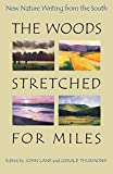 Thurmond, Gerald: The Woods Stretched for Miles: New Nature Writing from the South