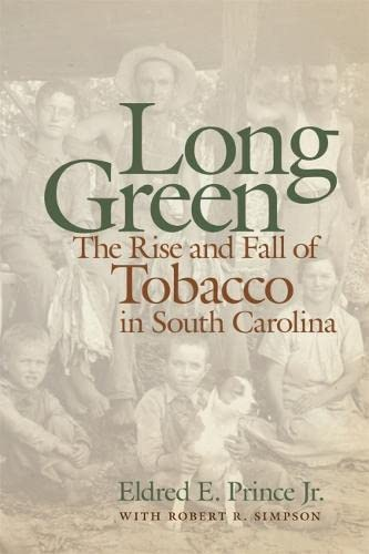 long-green-the-rise-and-fall-of-tobacco-in-south-carolina