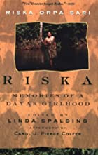 Riska: Memories of a Dayak Girlhood by Riska…