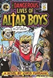 Fuhrman, Chris: The Dangerous Lives of Altar Boys: A Novel
