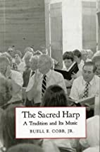 The Sacred Harp: A Tradition and Its Music…