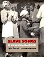 Slave Songs of the Georgia Sea Islands by…