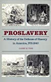 Tise, Larry E.: Proslavery: A History of the Defense of Slavery in America, 1701-1840