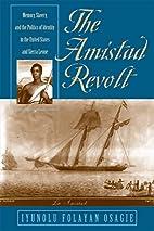 The Amistad Revolt: Memory, Slavery, and the…