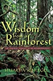 Schlegel, Stuart A.: Wisdom from a Rainforest: The Spiritual Journey of an Anthropologist