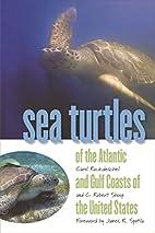 Sea turtles of the Atlantic and Gulf coasts…