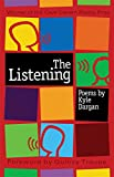 Dargan, Kyle: The Listening: Poems
