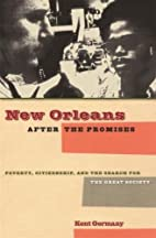 New Orleans after the Promises: Poverty,…