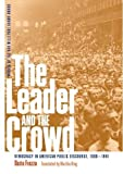 Frezza, Daria: The Leader and the Crowd: Democracy in American Public Discourse, 1880-1941