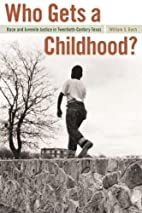 Who Gets a Childhood?: Race and Juvenile…