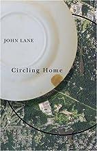 Circling Home by John Lane