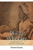 Phillis Wheatley: Biography of a Genius in…