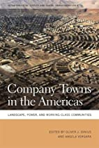 Company Towns in the Americas: Landscape,…