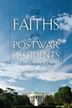 The Faiths of the Postwar Presidents: From…