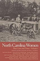 North Carolina Women: Their Lives and Times…