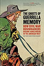 The Ghosts of Guerrilla Memory: How Civil…