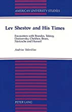 Lev Shestov and His Times: Encounters With…