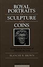 Royal Portraits in Sculpture and Coins:…