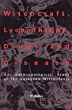 H. Sidky: Witchcraft. Lycanthropy. Drugs and Disease (American University Studies Series XI, Anthropology and Sociology)