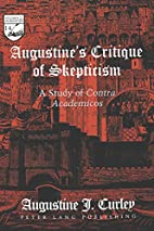 Augustine's Critique of Skepticism: A Study…