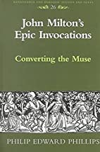 John Milton's Epic Invocations by Philip…