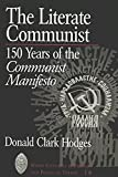 Hodges, Donald Clark: The Literate Communist: 150 Years of the Communist Manifesto