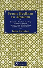 From Bedlam to Shalom: Towards a Practical…