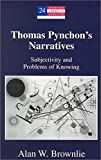 Brownlie, Alan W.: Thomas Pynchon's Narratives