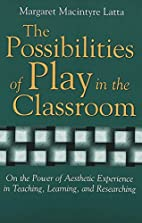 The Possibilities of Play in the Classroom:…