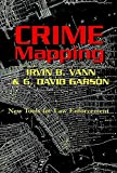 G. David Garson: Crime Mapping (Studies in Crime and Punishment, V. 8.)