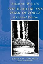 The Iliad or The Poem of Force by Simone…