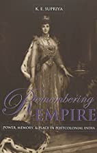 Remembering empire : power, memory, & place…