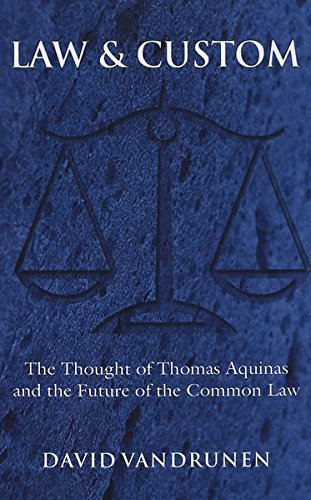 law-and-custom-the-thought-of-thomas-aquinas-and-the-future-of-the-common-law