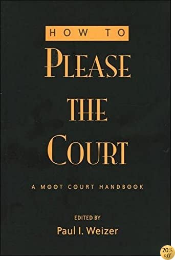 How to Please the Court (Teaching Texts in Law and Politics)