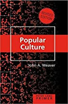 Popular Culture Primer (Peter Lang Primer)…