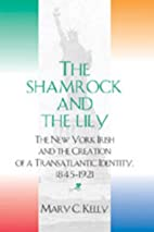 The Shamrock and the Lily: The New York…